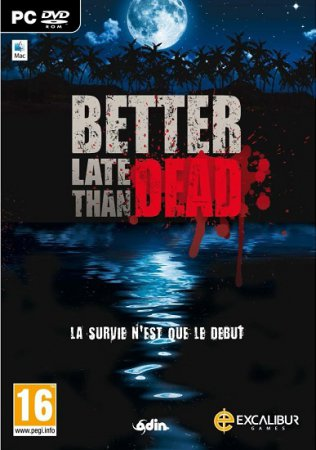 Better Late Than DEAD (2016) PC | Лицензия