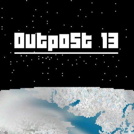 Outpost 13 (2015) RePack |  скачать бесплатно игру приключения торрент