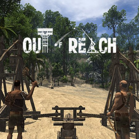 Скачать симулятор Out Of Reach (2015) Online-only