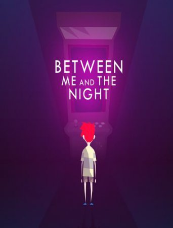 Приключения на пк торрент Between Me and The Night (2016)