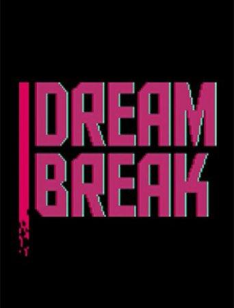 DreamBreak (2016) приключения скачать торрент | Repack