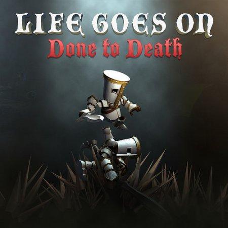Life Goes On Done to Death (2014) Лицензияквесты скачать торрент