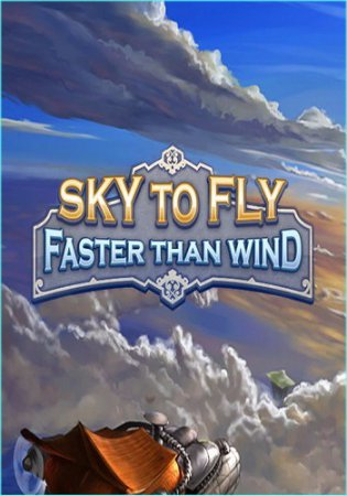 Sky To Fly: Faster Than Wind  (2016) скачать аркады  | Steam-Rip