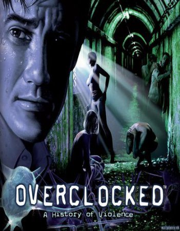 Overclocked: A History of Violence (2007) PC