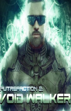 Putrefaction 2: Void Walker / Разложение 2: Ходячий в Пустоте