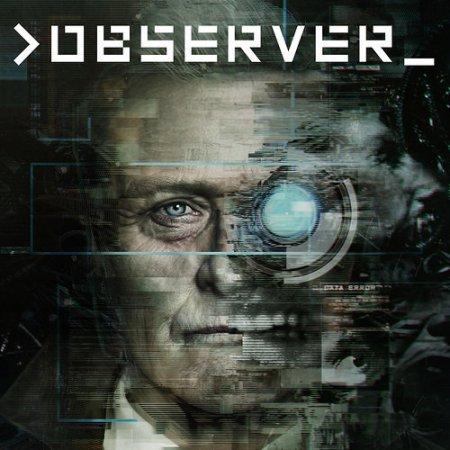 Observer: System Redux / Наблюдатель (2017) скачать торрент игру PC