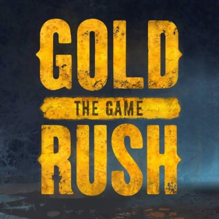 Gold Rush: The Game / Золотая Лихорадка