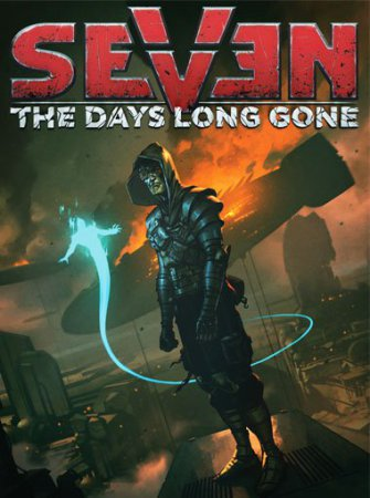 Seven: The Days Long Gone (2017) экшен на ПК