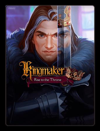 Создатель Королей: Восхождение на трон / Kingmaker: Rise to the Throne (2018) PC