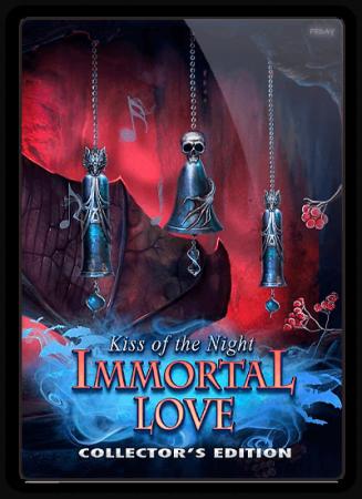 Бессмертная любовь 5: Поцелуй ночи / Immortal Love 5: Kiss of the Night