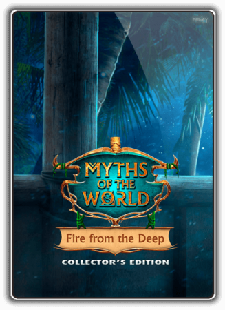 Мифы народов мира 15: Огонь из бездны / Myths of the World 15: Fire from the Deep