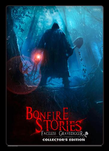 Истории у костра: Безликий могильщик / Bonfire Stories: The Faceless Gravedigger