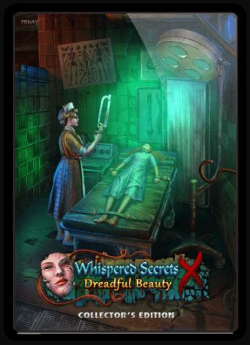 Нашептанные секреты 10: Ужасная красота / Whispered Secrets 10: Dreadful Beauty