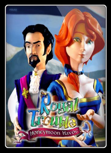 Королевские неприятности 2: Безумный медовый месяц / Royal Trouble 2: Honeymoon Havoc