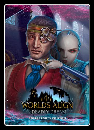 Слияние миров 2: Смертельная грёза / Worlds Align 2: Deadly Dream
