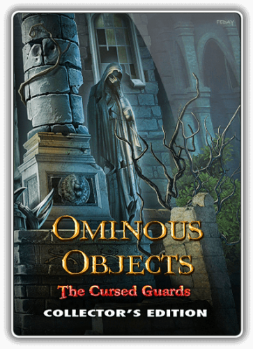 Зловещие вещи 5: Проклятые стражи / Ominous Objects 5: The Cursed Guards
