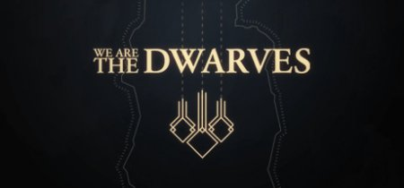 We Are The Dwarves (2016) PC | RePack