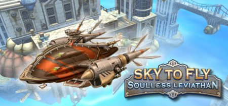 Sky to Fly: Soulless Leviathan (2016) игры аркады